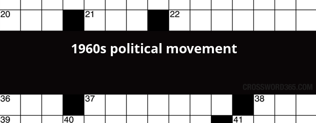 Below You Will Be Able To Find The Answer 1960s Political Movement Crossword Clue Our Site Contains Over 28 Million Clues In Which