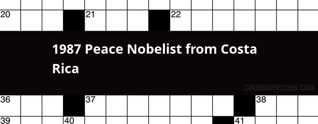 Below You Will Be Able To Find The Answer 1987 Peace Nobelist From Costa Rica Crossword Clue Our Site Contains Over 28 Million Clues In