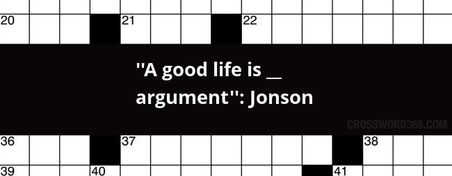 Below you will be able to find the answer to u0027u0027A good life is __ argumentu0027u0027 Jonson crossword clue which was last seen on NewsDay.com Crossword ...  sc 1 st  Crossword365 & A good life is __ argumentu0027u0027: Jonson crossword clue 25forcollege.com