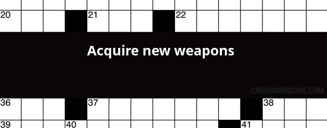 Acquire New Weapons Crossword Clue