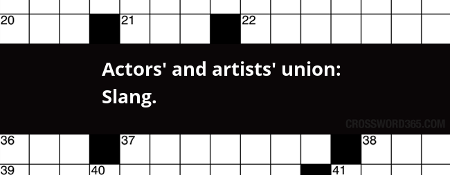 Actors And Artists Union Slang Crossword Clue