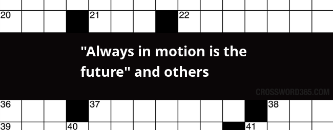 Always In Motion Is The Future And Others Crossword Clue