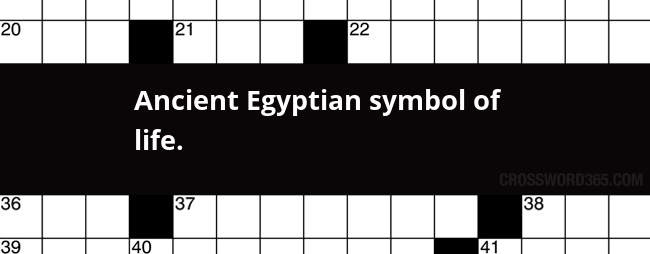 Ancient Egyptian Symbol Of Life Crossword Clue