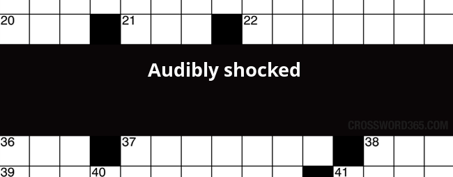 Audibly Shocked Crossword Clue