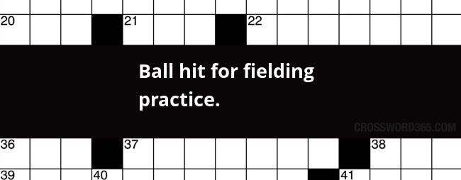 Ball Hit Fielding Practice Crossword Clue Find Answer York Times