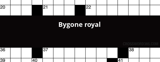 Bygone Royal Crossword Clue