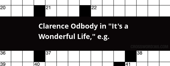 clarence odbody in it s a wonderful life e g crossword clue
