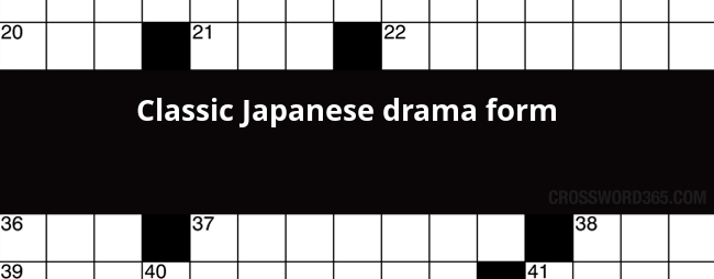 Classic Japanese drama form crossword clue