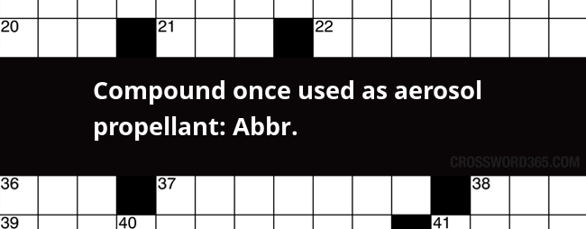 Compound Once Used As Aerosol Propellant Abbr Crossword Clue