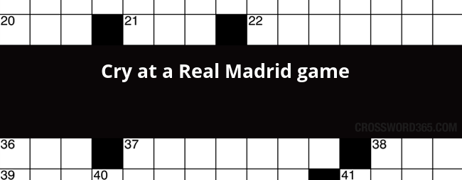 below you will be able to find the answer to cry at a real madrid game crossword clue which was last seen on new york times
