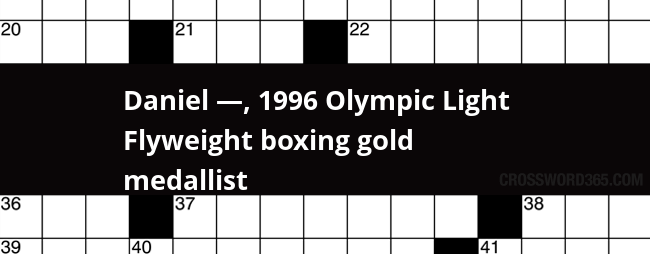 Below you will be able to find the answer to Daniel u2014 1996 Olympic Light Flyweight boxing gold medallist crossword clue which was last seen on Mirror ...  sc 1 st  Crossword365 & Daniel u2014 1996 Olympic Light Flyweight boxing gold medallist ... 25forcollege.com