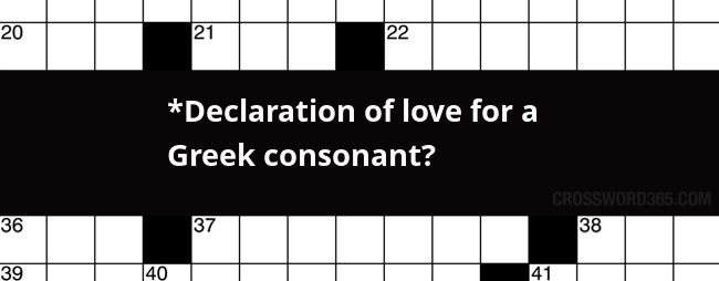 *Declaration of love for a Greek consonant? crossword clue  sc 1 st  Crossword365 & Declaration of love for a Greek consonant? crossword clue 25forcollege.com
