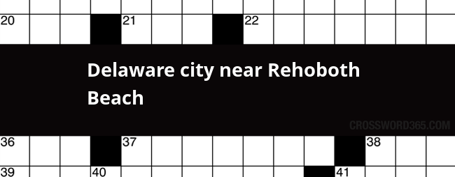 Below You Will Be Able To Find The Answer Delaware City Near Rehoboth Beach Crossword Clue Which Was Last Seen On Wall Street Journal