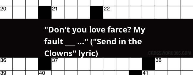 Don 39 t you love farce my fault send in the for Farcical episode crossword