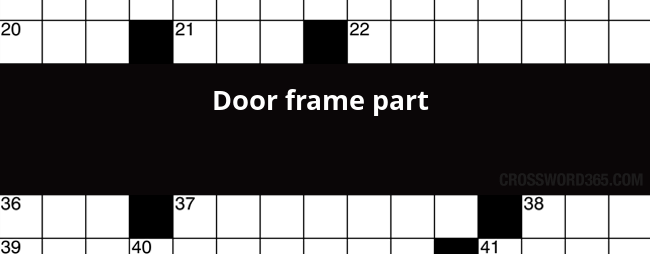 below you will be able to find the answer to door frame part crossword clue which was last seen on usa today crossword may 23 2017 - Door Frame Crossword