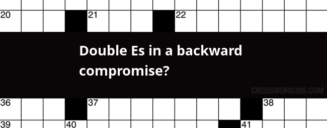 Double Es In A Backward Compromise Crossword Clue