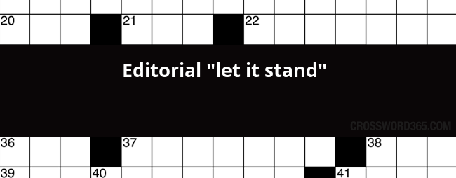 Editorial Let It Stand Crossword Clue