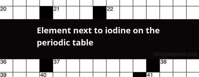 Element next to iodine on the periodic table crossword clue below you will be able to find the answer to element next to iodine on the periodic table crossword clue which was last seen on new urtaz Gallery