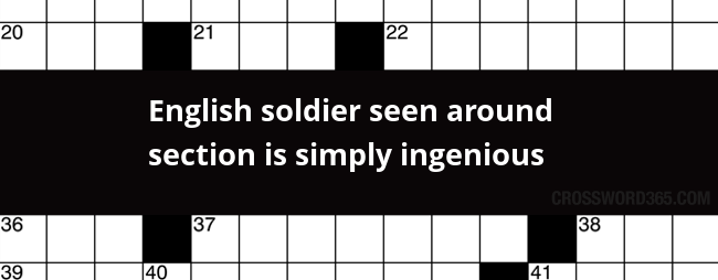 English Soldier Seen Around Section Is Simply Ingenious Crossword Clue
