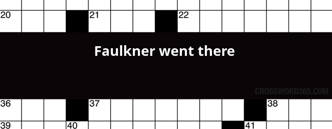 Faulkner Went There Crossword Clue