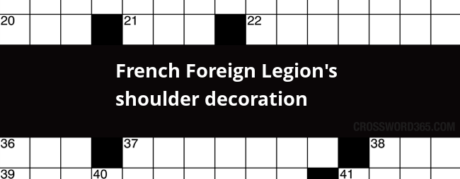 French Foreign Legion S Shoulder Decoration Crossword Clue