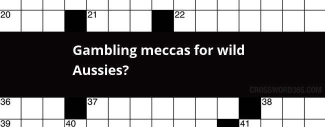 Gambling meccas for wild aussies crossword michigan casino manistique