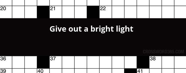 Give Out A Bright Light Crossword Clue