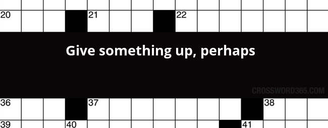 Give Something Up Perhaps Crossword Clue