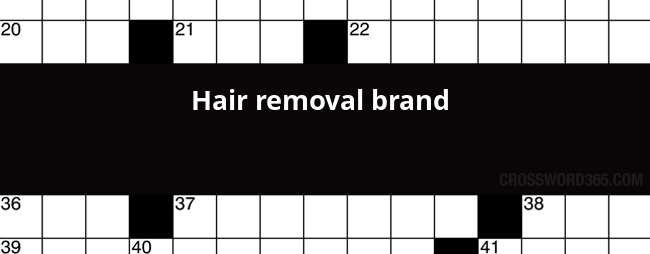Hair Removal Brand Crossword Clue