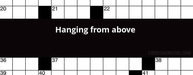 Hanging From Above Crossword Clue