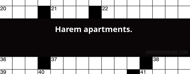 Below You Will Be Able To Find The Answer Harem Apartments Crossword Clue Our Site Contains Over 2 8 Million Clues In Which Can