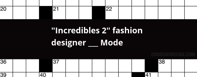 Incredibles 2 Fashion Designer Mode Crossword Clue