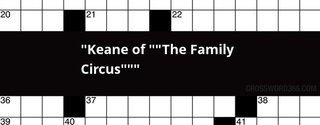 Keane of   The Family Circus    crossword clue  sc 1 st  Crossword365 & Keane of