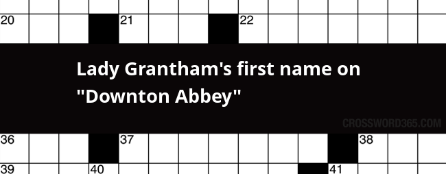 """Lady Grantham's first name on """"Downton Abbey"""" crossword clue"""