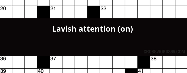 Lavish Attention On Crossword Clue