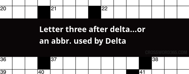 Letter three after deltaor an abbr. used by Delta crossword clue