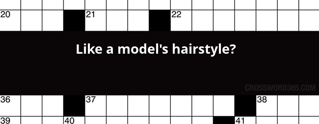 Like A Model's Hairstyle? Crossword Clue