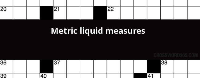 Metric liquid measures crossword clue