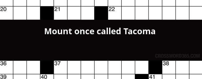 Mount Once Called Tacoma Crossword Clue