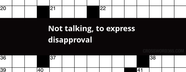Not talking to express disapproval crossword clue below you will be able to find the answer to not talking to express disapproval crossword clue which was last seen on newsday crossword malvernweather Choice Image