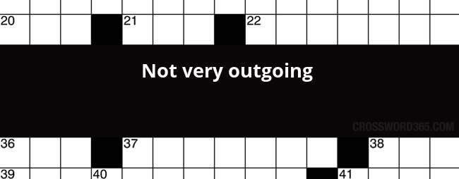 Not Very Outgoing Crossword Clue