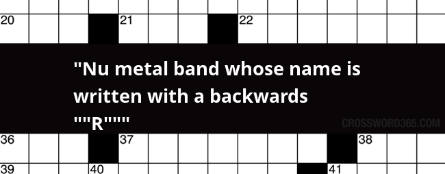 Nu Metal Band Whose Name Is Written With A Backwards R Crossword Clue Every font is free to download! nu metal band whose name is written with a backwards r crossword clue