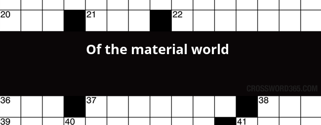 Of The Material World Crossword Clue