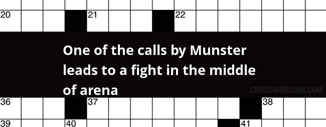 One of the calls by Munster leads to a fight in the middle of arena  Irish Times Crosaire Crossword clue  sc 1 st  Blogarama & One of the calls by Munster leads to a fight in the middle of ... 25forcollege.com