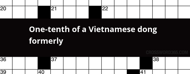 Below You Will Be Able To Find The Answer One Tenth Of A Vietnamese Dong Formerly Crossword Clue Which Was Last Seen On La Times