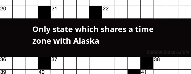Below you will be able to find the answer to Only state which shares a time zone with Alaska crossword clue which was last seen on ...  sc 1 st  Crossword365 & Only state which shares a time zone with Alaska crossword clue 25forcollege.com