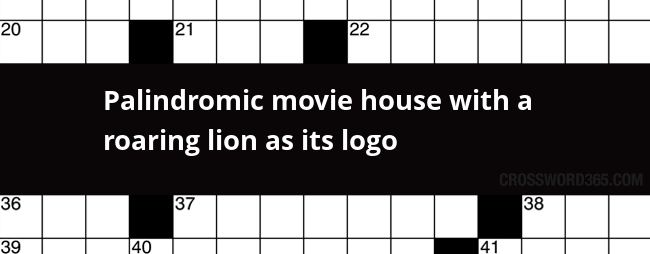 Palindromic Movie House With A Roaring Lion As Its Logo Crossword Clue