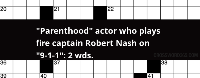 Parenthood Actor Who Plays Fire Captain Robert Nash On 9 1 1 2 Wds Crossword Clue