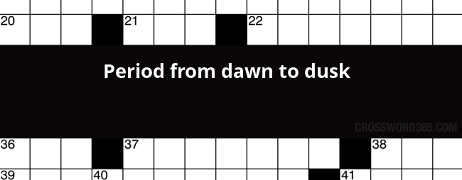 Period From Dawn To Dusk Crossword Clue