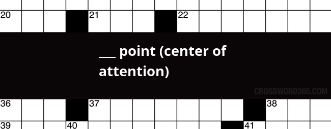 Point Center Of Attention Crossword Clue